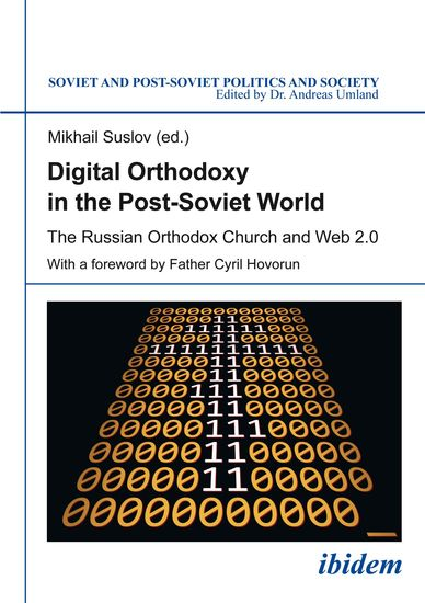 Digital Orthodoxy in the Post-Soviet World - The Russian Orthodox Church and Web 20 - cover
