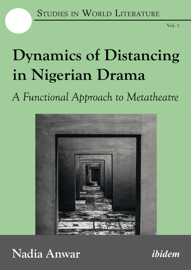 Dynamics of Distancing in Nigerian Drama - A Functional Approach to Metatheatre - cover