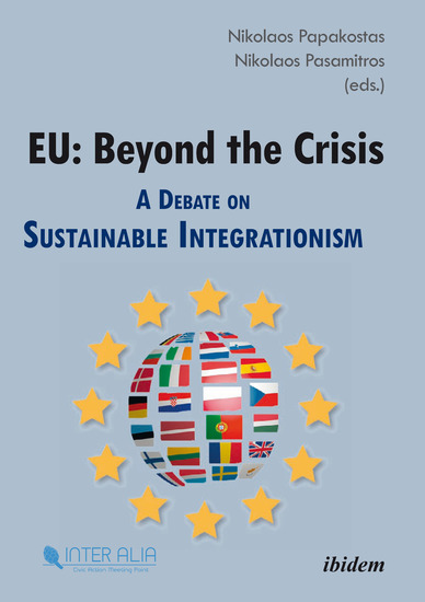 EU: Beyond the Crisis - A Debate on Sustainable Integrationism - cover