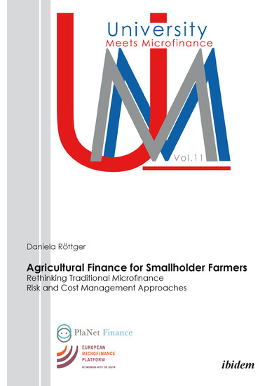 Agricultural Finance for Smallholder Farmers - Rethinking Traditional Microfinance Risk and Cost Management Approaches - cover