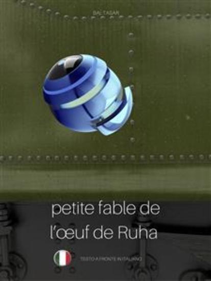PETITE FABLE DE L'ŒUF DE RUHA (favola di Ruha testo a fronte in italiano) - cover