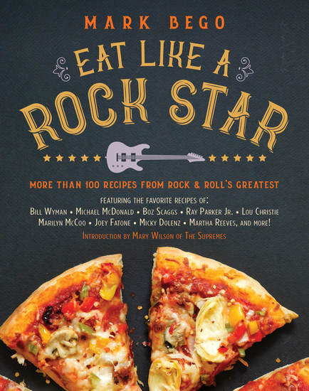 Eat Like a Rock Star - More Than 100 Recipes from Rock 'n' Roll's Greatest - cover