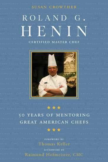 Roland G Henin - 50 Years of Mentoring Great American Chefs - cover