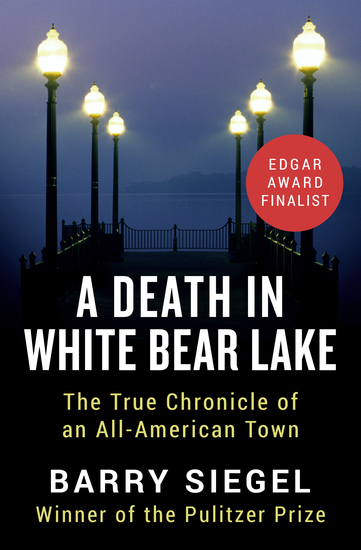 A Death in White Bear Lake - The True Chronicle of an All-American Town - cover