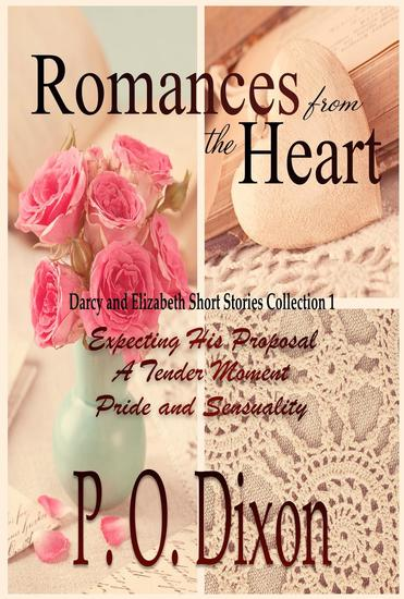 Romances from the Heart: Darcy and Elizabeth Short Stories Collection 1 - Darcy and Elizabeth Short Stories - cover