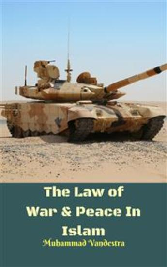 The Law of War & Peace In Islam - cover