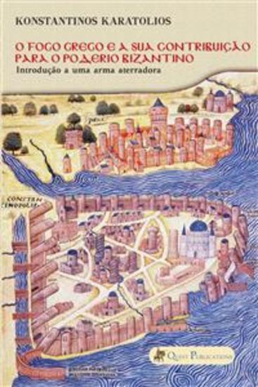 O Fogo Grego E A Sua Contribuição Para O Poderio Bizantino - cover
