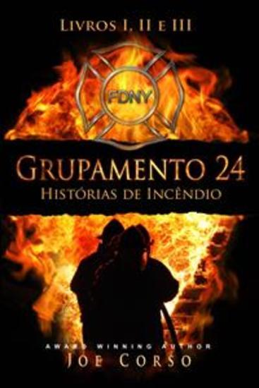 Grupamento 24: Histórias De Incêndio - Livros I Ii E Iii - cover