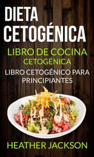 Dieta Cetogénica: Libro De Cocina Cetogénica - Libro Cetogénico Para Principiantes - cover
