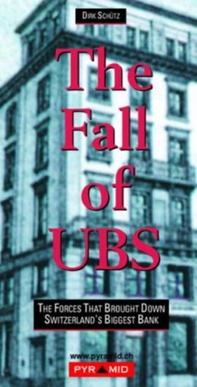 The Fall of UBS - The Forces That Brought Down Switzerland's Biggest Bank - cover