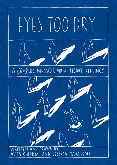 Eyes Too Dry - A graphic memoir abour heavy feelings - cover