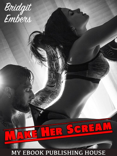 Make Her Scream - Erotic Fantasies That Satisfy Your Needs! - cover