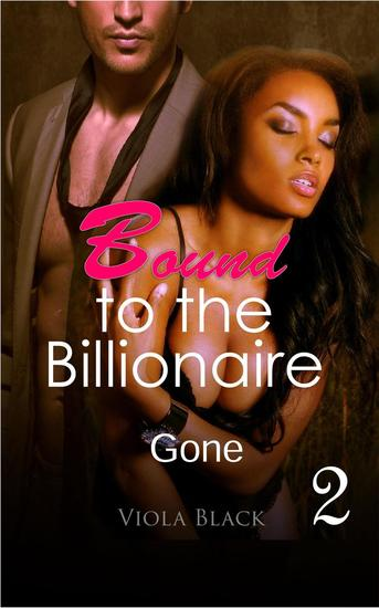 Bound to the Billionaire 2: Gone - Bound to the Billionaire #2 - cover