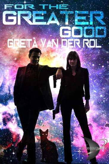 For the Greater Good - Dryden Universe - cover