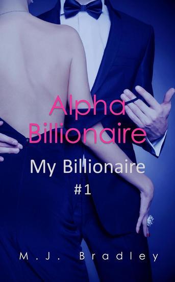 Alpha Billionaire - My Billionaire #1 - cover