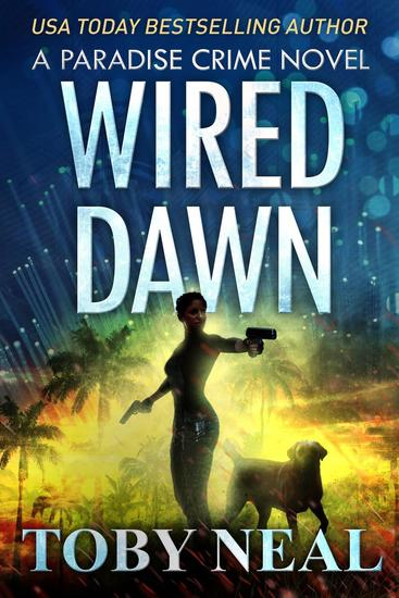 Wired Dawn - Paradise Crime Series #5 - cover