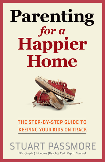 Parenting for a Happier Home - The step-by-step guide to keeping your kids on track - cover