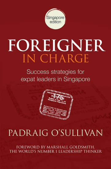 Foreigner in Charge - Success Strategies for Expat Leaders in Singapore - cover