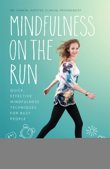 Mindfulness on the Run - Quick effective mindfulness techniques for busy people - cover