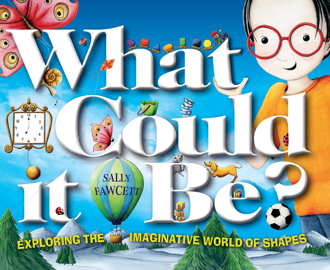 What Could It Be? - Exploring the Imaginative World of Shapes - cover