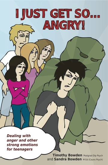 I Just Get So … Angry! - Dealing with anger and other strong emotions for teenagers - cover