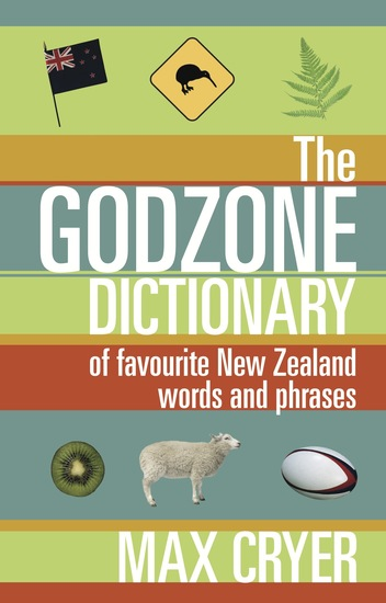 The Godzone Dictionary - Of favourite New Zealand words and phrases - cover