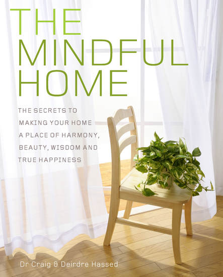 The Mindful Home - The secrets to making your home a place of harmony beauty wisdom and true happiness - cover