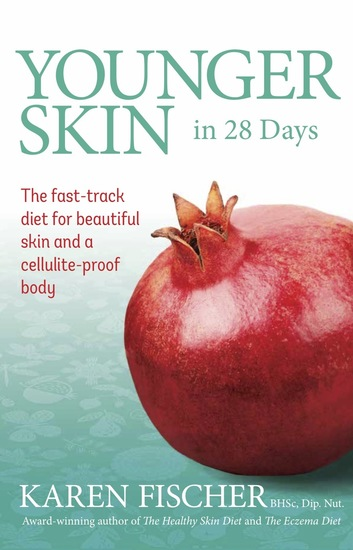 Younger Skin in 28 Days - The fast-track diet for beautiful skin and a cellulite-proof body - cover