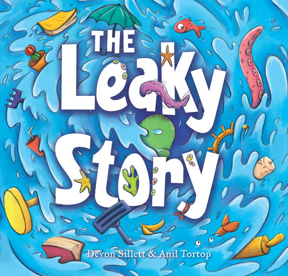 The Leaky Story - A fun-filled adventure into the power of the imagination and the magic of books! - cover
