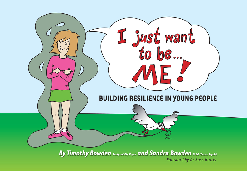 I Just Want to be … ME! - Building resilience in young people - cover