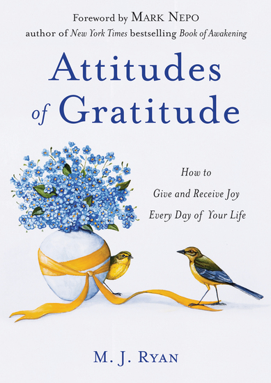 Attitudes of Gratitude - How to Give and Receive Joy Every Day of Your Life - cover