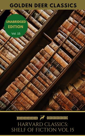 The Harvard Classics Shelf of Fiction Vol: 15 - Goethe Keller Storm Fontane - cover
