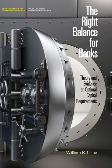 The Right Balance for Banks - Theory and Evidence on Optimal Capital Requirements - cover