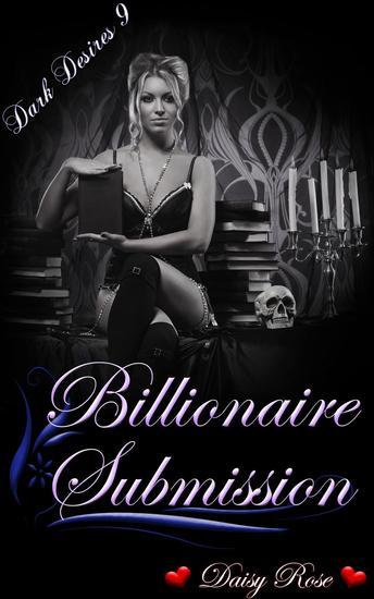 Dark Desires 9: Billionaire Submission - Dark Desires #9 - cover
