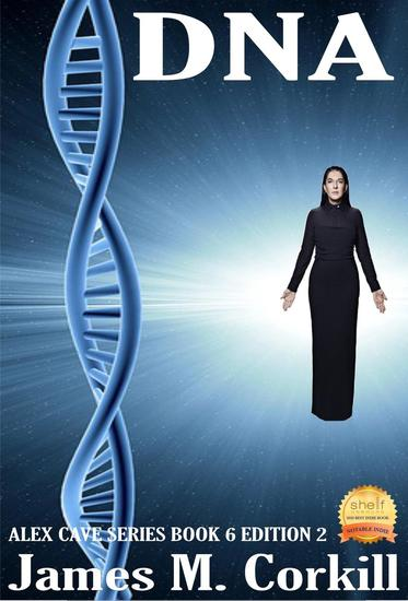DNA the Alex Cave Series book 6 - The Alex Cave Series #6 - cover