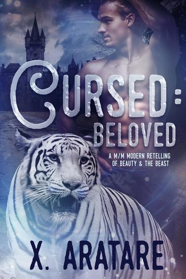 Cursed: Beloved Book 3 (M M Modern Retelling of Beauty & the Beast) - Cursed - cover