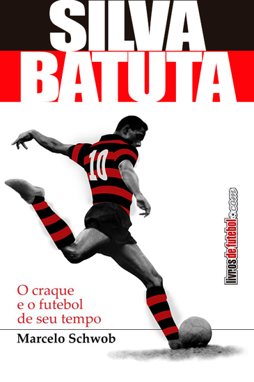 Silva o Batuta - O craque e o futebol de seu tempo - cover