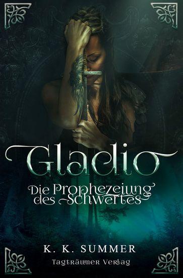 Gladio - Die Prophezeiung des Schwertes - cover