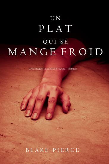 Un Plat Qui se Mange Froid (Une Enquête De Riley Paige — Tome 8) - cover