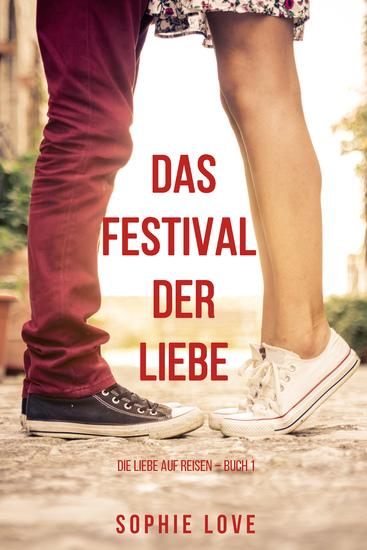 Das Festival der Liebe (Die Liebe auf Reisen – Buch #1) - cover