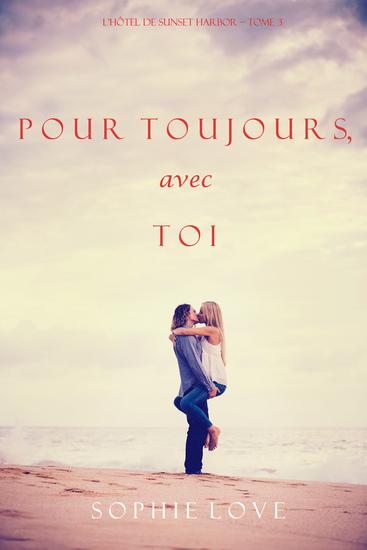 À Tout Jamais Avec Toi (L'Hôtel de Sunset Harbor – Tome 3) - cover