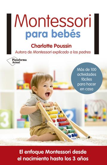 Montessori para bebés - El enfoque Montessori desde el nacimiento hasta los 3 años - cover