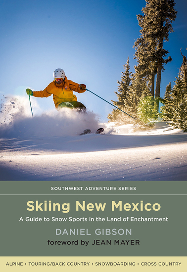 Skiing New Mexico - A Guide to Snow Sports in the Land of Enchantment - cover