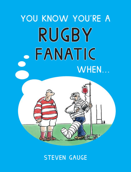 You Know You're A Rugby Fanatic When… - cover