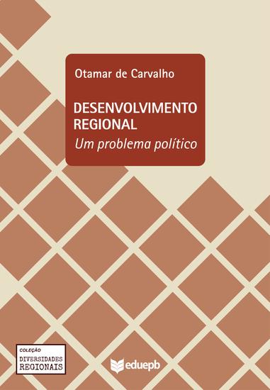 Desenvolvimento regional - um problema político - cover
