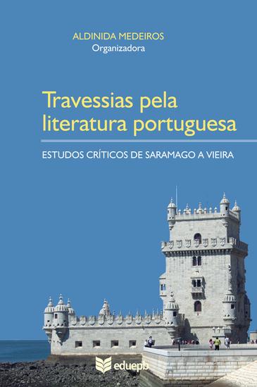 Travessias pela literatura portuguesa - estudos críticos de Saramago a Vieira - cover