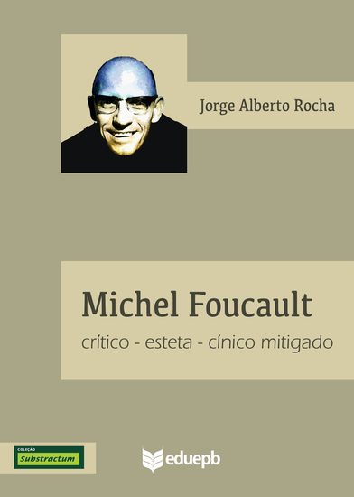 Michel Foucault - crítico-esteta-cínico mitigado - cover