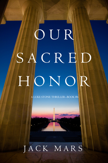 Our Sacred Honor (A Luke Stone Thriller—Book 6) - cover