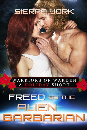 Freed by the Alien Barbarian - Warriors or Warden - cover