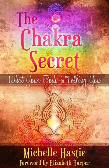 The Chakra Secret: What Your Body Is Telling You a min-e-book™ - cover